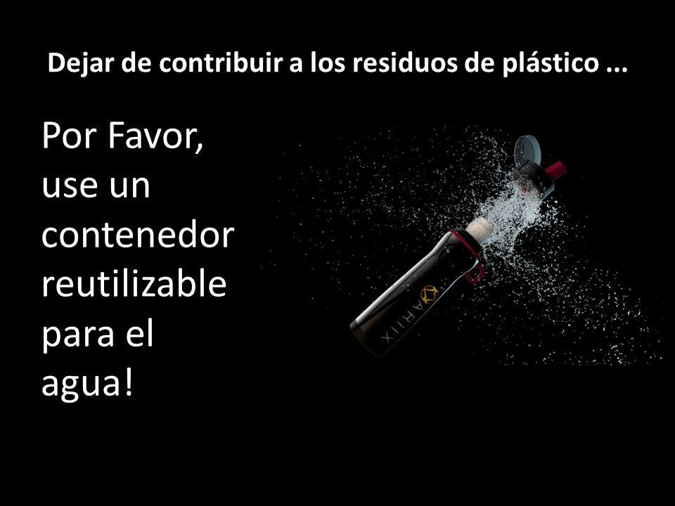 Dejar de contribuir a los residuos de plástico ...