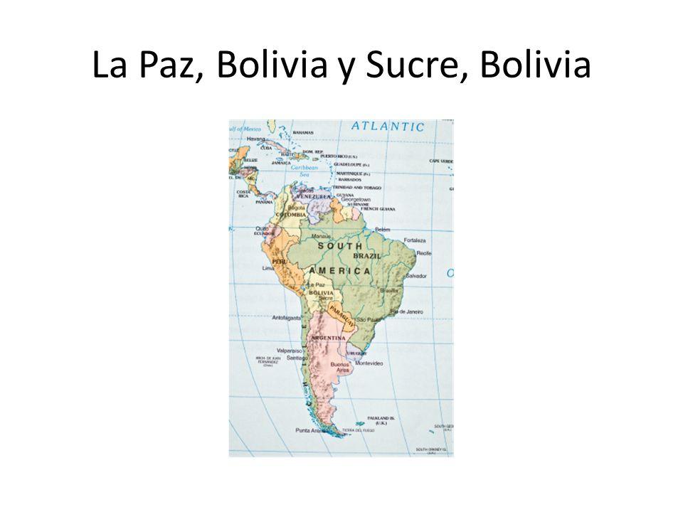 La Paz, Bolivia y Sucre, Bolivia
