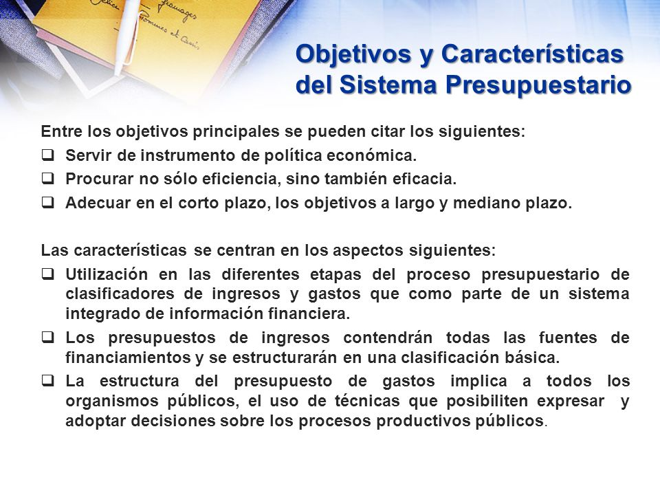Objetivos y Características del Sistema Presupuestario