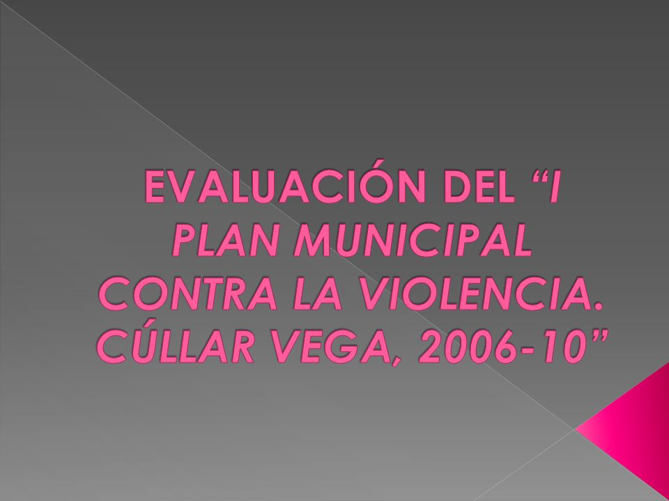 EVALUACIÓN DEL I PLAN MUNICIPAL CONTRA LA VIOLENCIA