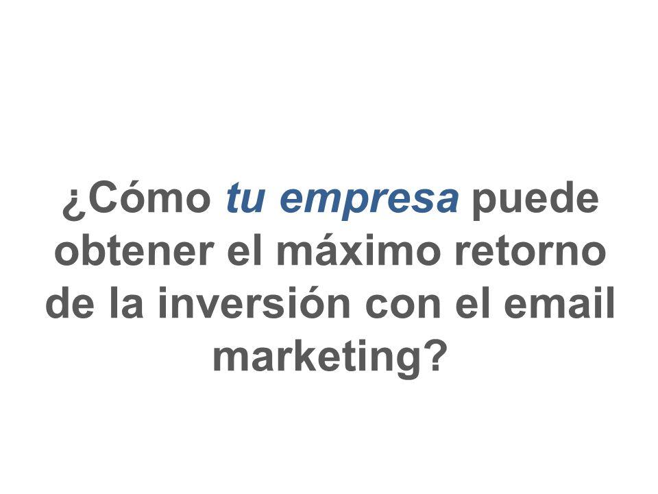 ¿Cómo tu empresa puede obtener el máximo retorno de la inversión con el email marketing