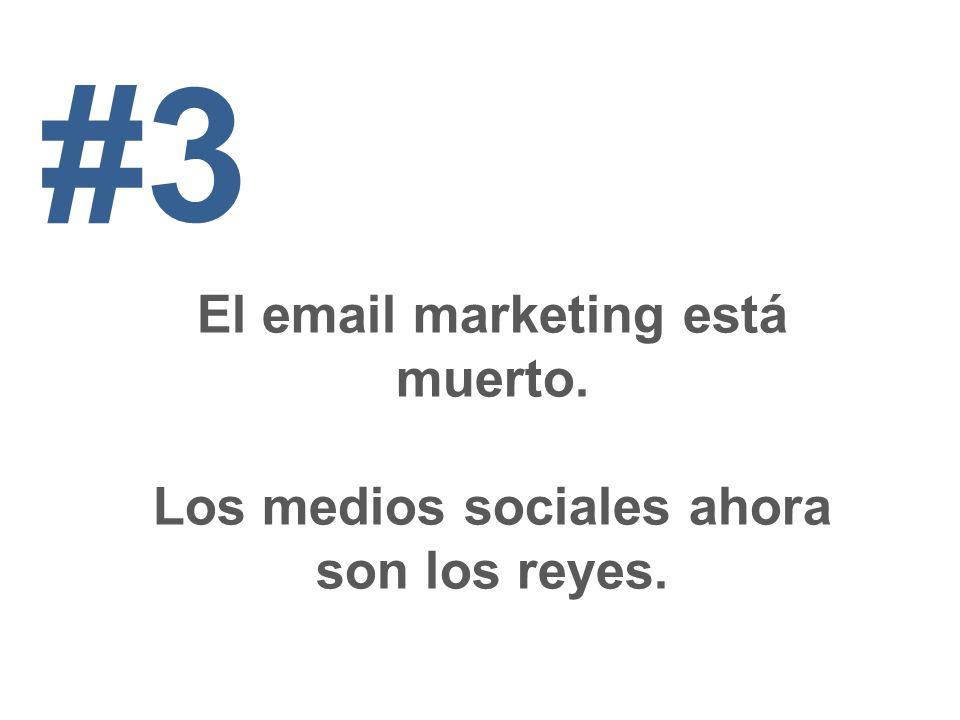 #3 El email marketing está muerto.
