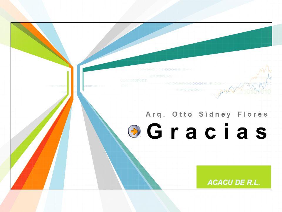 Arq. Otto Sidney Flores Gracias ACACU DE R.L.