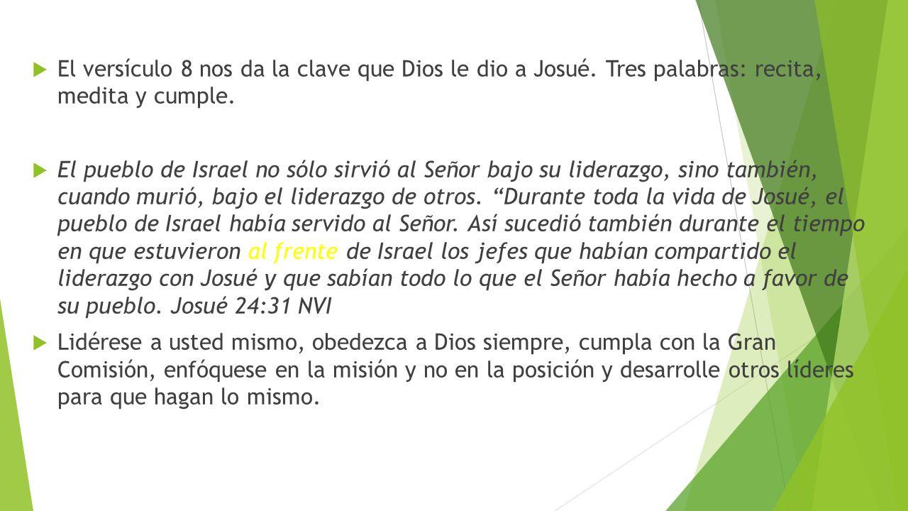 El versículo 8 nos da la clave que Dios le dio a Josué