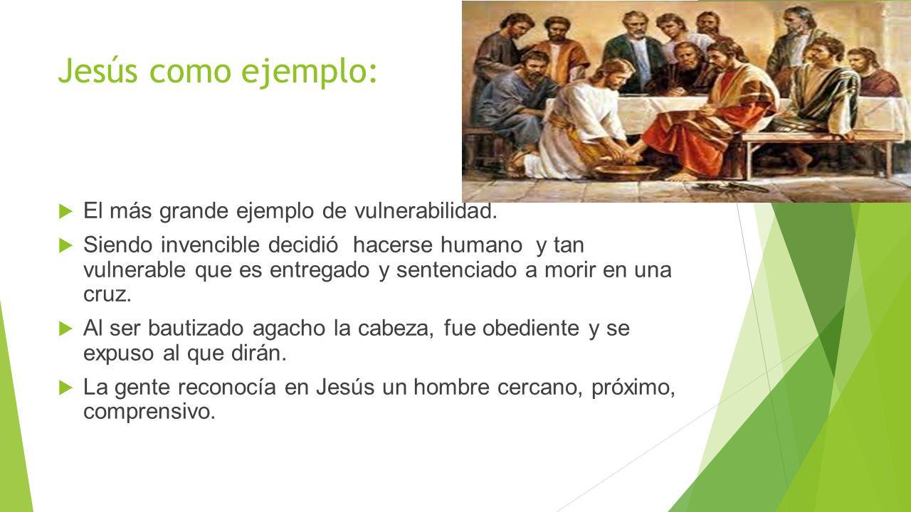 Jesús como ejemplo: El más grande ejemplo de vulnerabilidad.