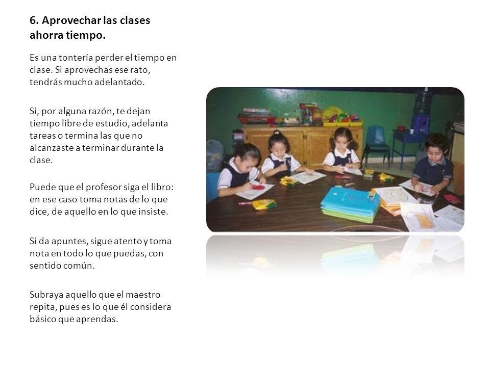 6. Aprovechar las clases ahorra tiempo.