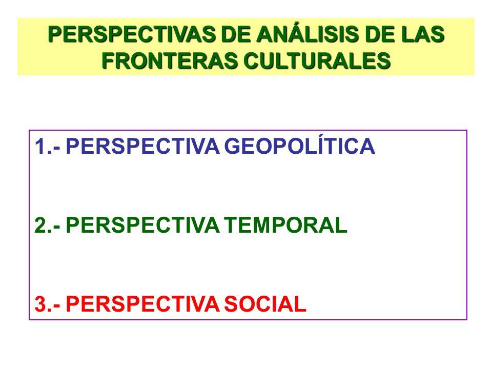 PERSPECTIVAS DE ANÁLISIS DE LAS FRONTERAS CULTURALES