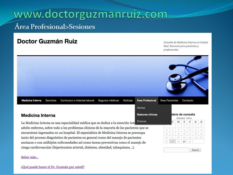 www.doctorguzmanruiz.com Área Profesional>Sesiones
