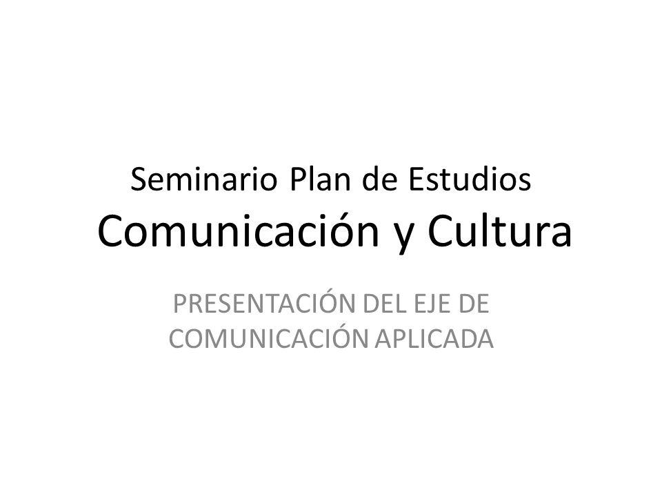 Seminario Plan de Estudios Comunicación y Cultura