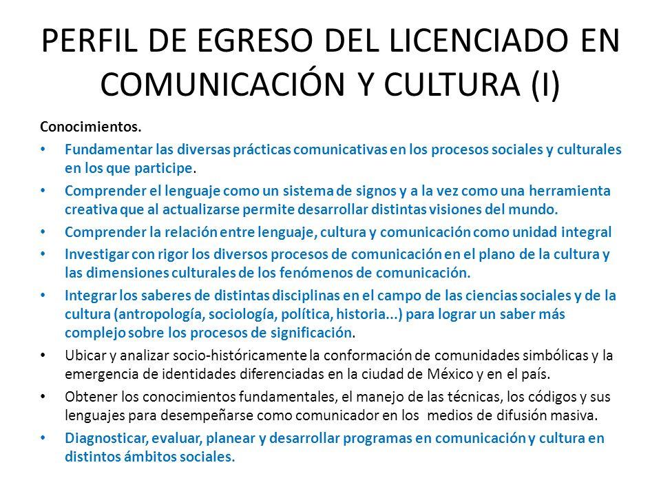 PERFIL DE EGRESO DEL LICENCIADO EN COMUNICACIÓN Y CULTURA (I)