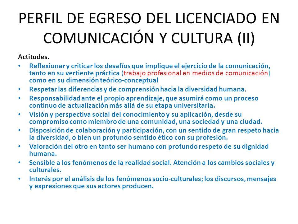 PERFIL DE EGRESO DEL LICENCIADO EN COMUNICACIÓN Y CULTURA (II)