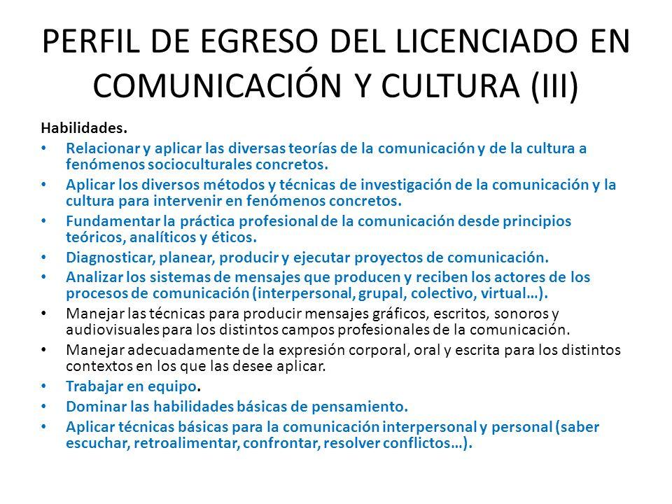 PERFIL DE EGRESO DEL LICENCIADO EN COMUNICACIÓN Y CULTURA (III)