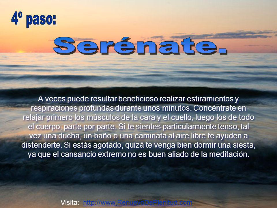 4º paso: Serénate.