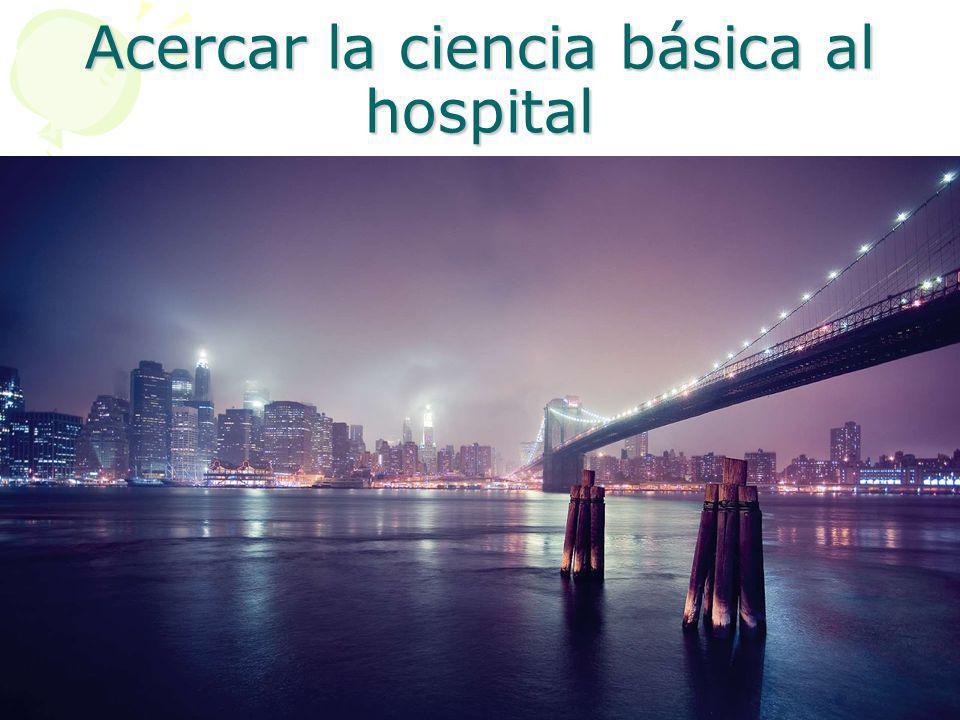 Acercar la ciencia básica al hospital
