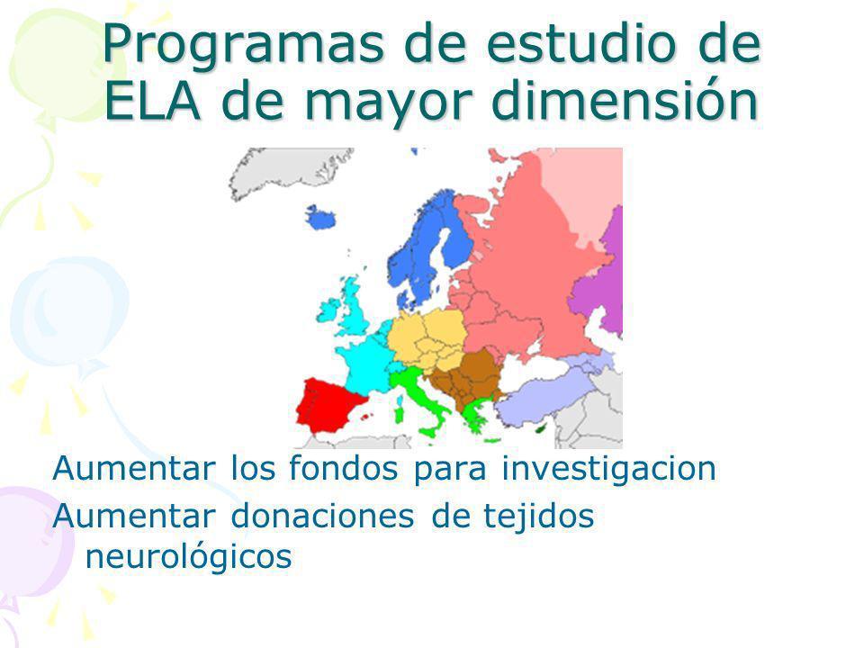 Programas de estudio de ELA de mayor dimensión