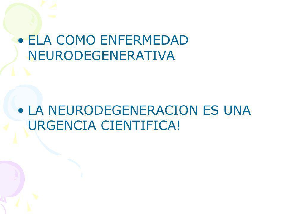 ELA COMO ENFERMEDAD NEURODEGENERATIVA