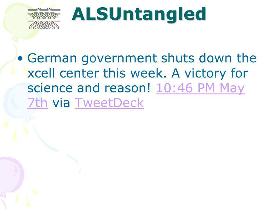 ALSUntangled German government shuts down the xcell center this week.