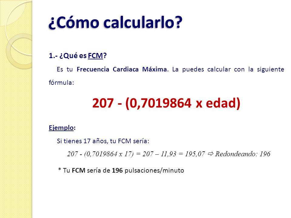 ¿Cómo calcularlo 207 - (0,7019864 x edad) 1.- ¿Qué es FCM