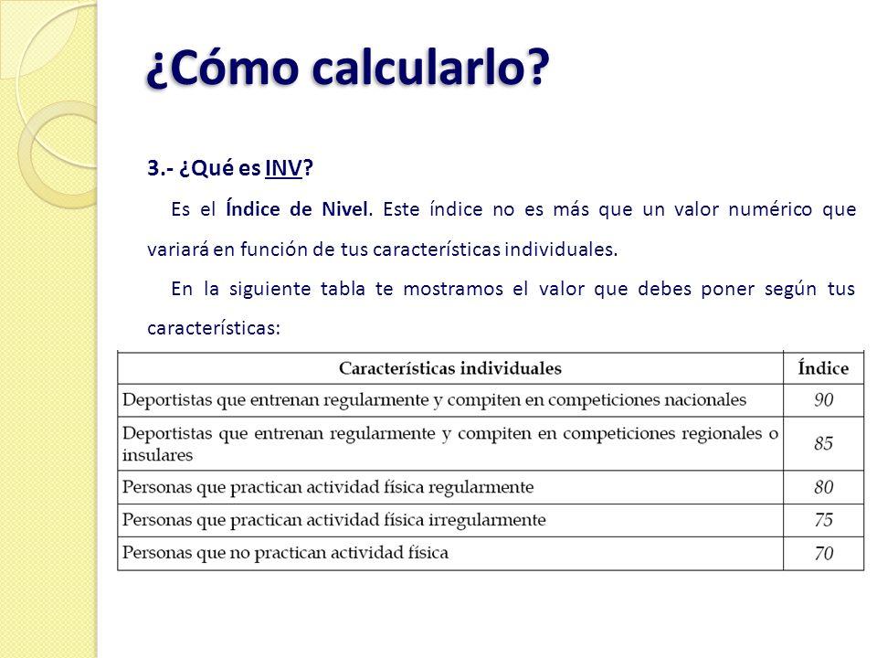 ¿Cómo calcularlo 3.- ¿Qué es INV