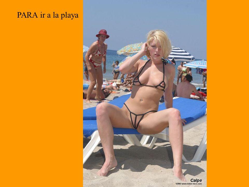 PARA ir a la playa