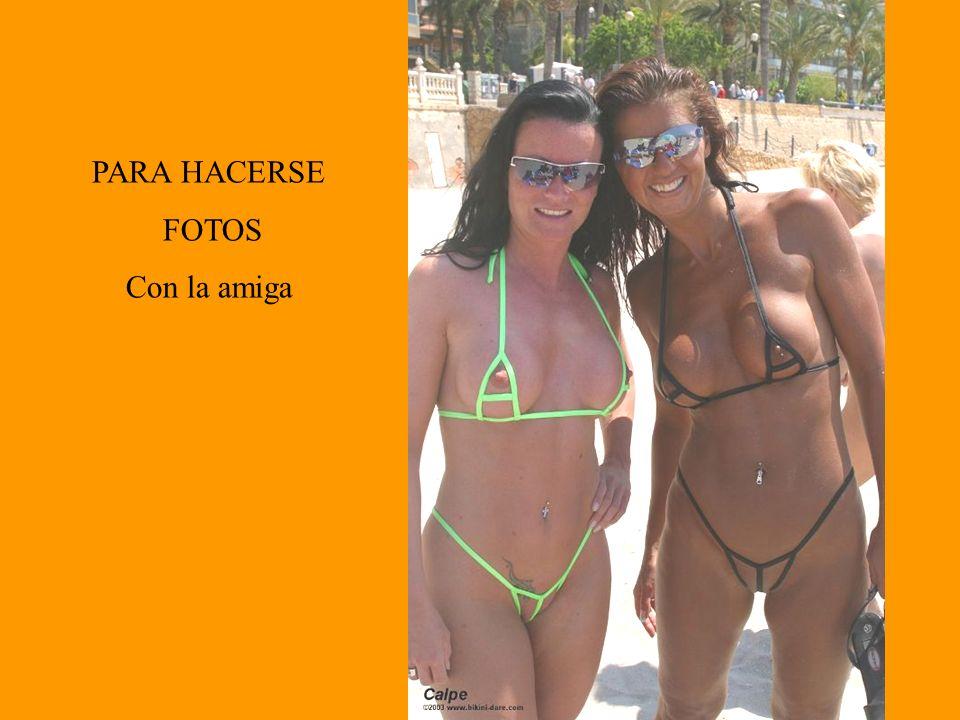 PARA HACERSE FOTOS Con la amiga