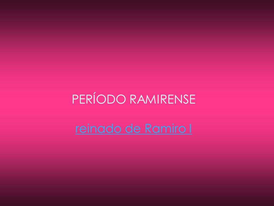 PERÍODO RAMIRENSE reinado de Ramiro I