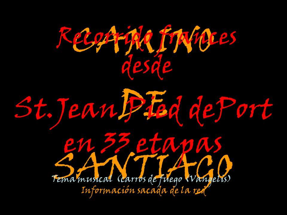 CAMINO DE SANTIAGO St.Jean Pied dePort en 33 etapas