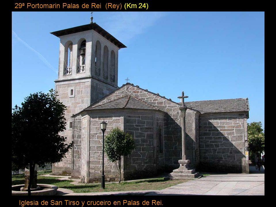 29ª Portomarin Palas de Rei (Rey) (Km 24)