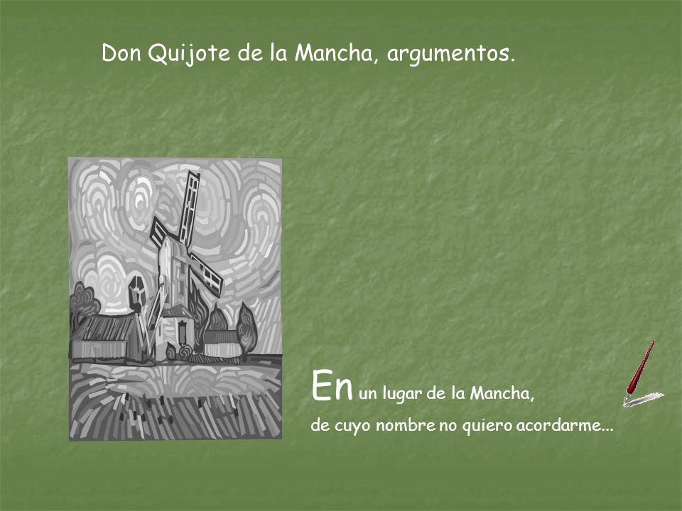 En un lugar de la Mancha, Don Quijote de la Mancha, argumentos.