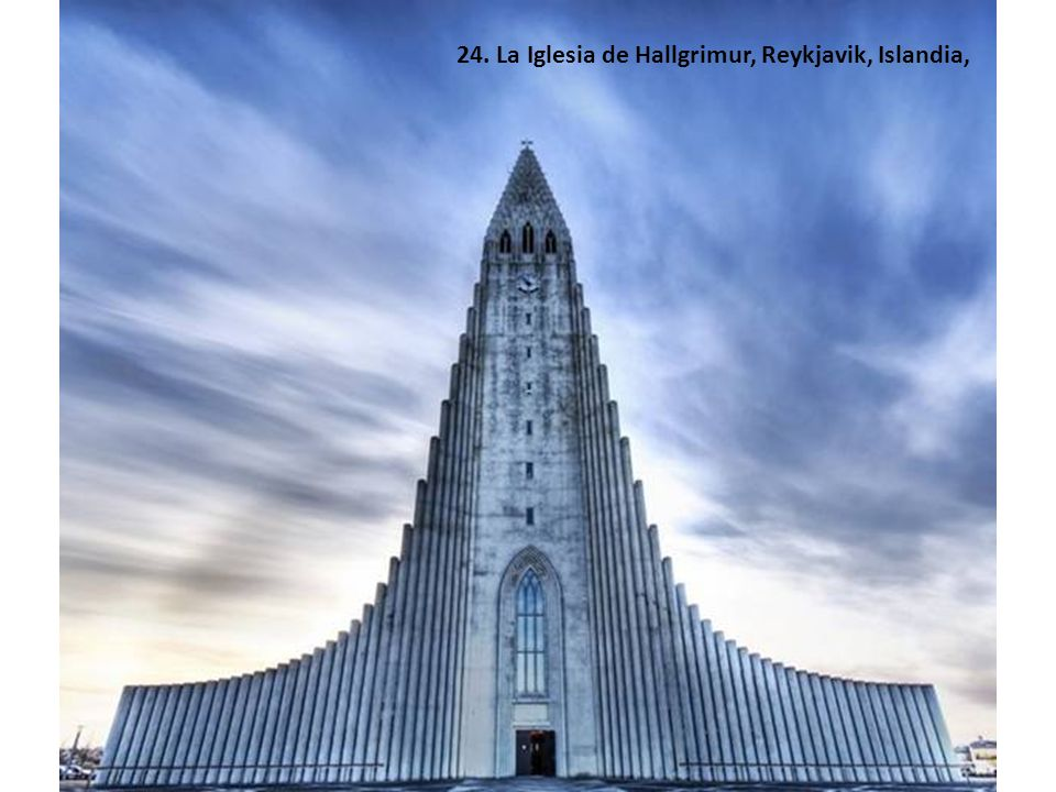 24. La Iglesia de Hallgrimur, Reykjavik, Islandia,