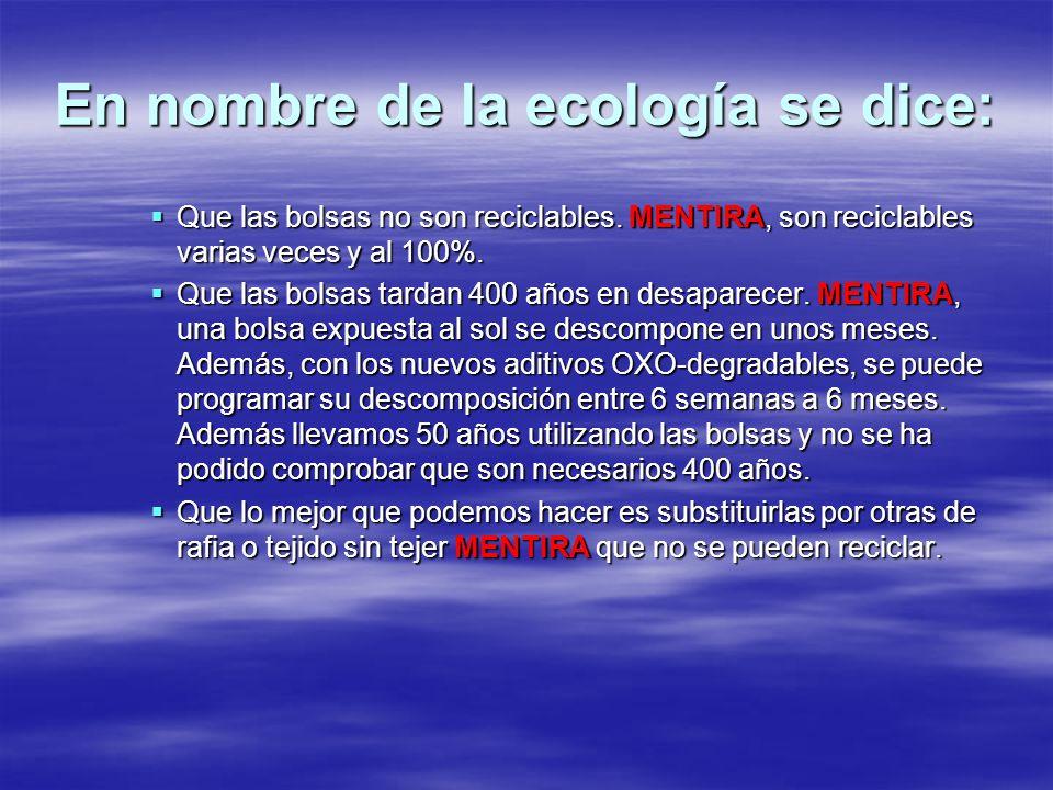 En nombre de la ecología se dice: