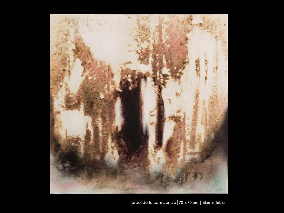 árbol de la consciencia│70 x 70 cm │ óleo s. tabla