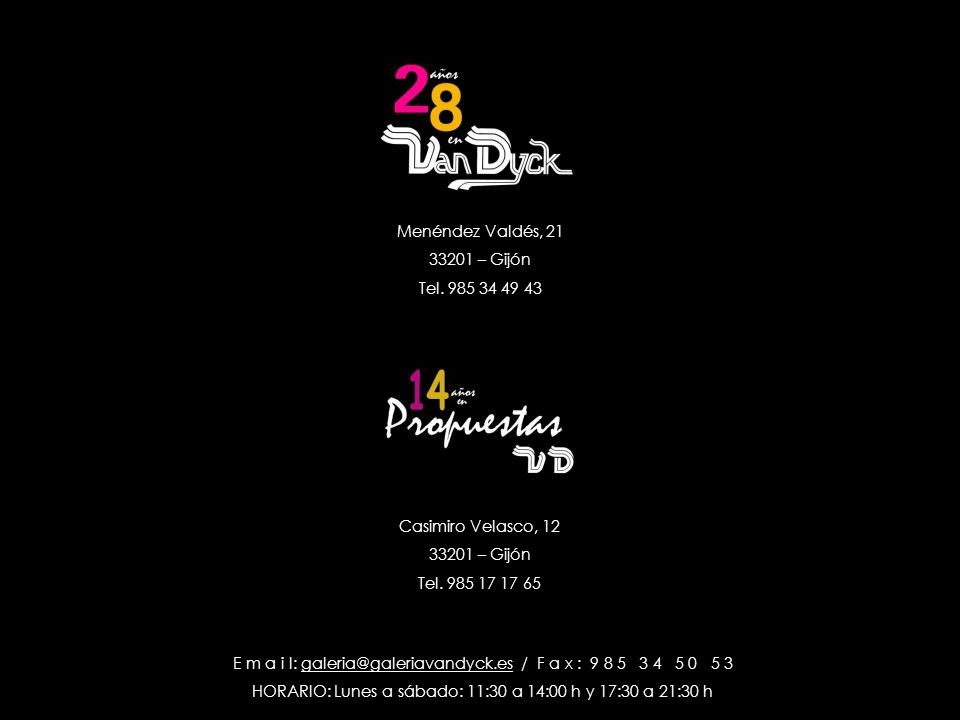 E m a i l: galeria@galeriavandyck.es / F a x : 9 8 5 3 4 5 0 5 3