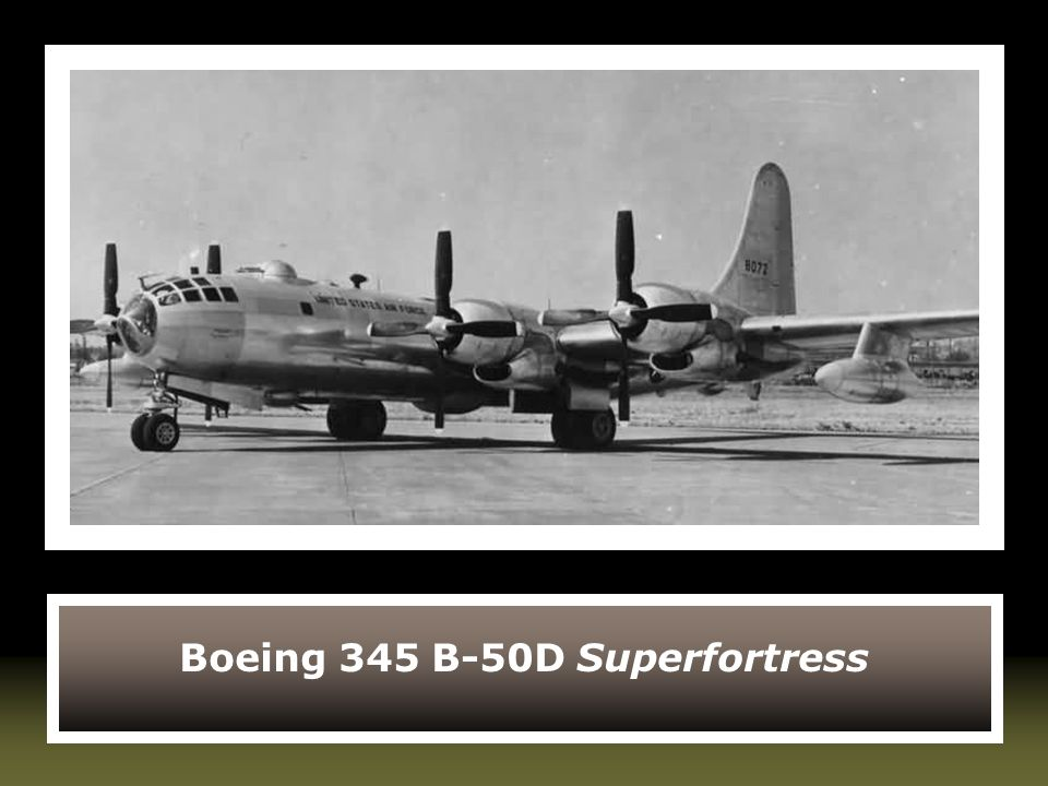 Boeing 345 B-50D Superfortress