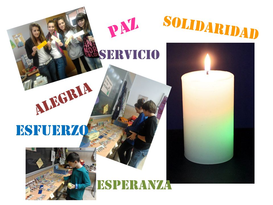PAZ solidariDAD alegria ESFUERZO servICIO esperanZa solidariDAD