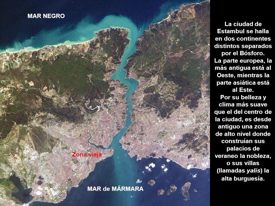 MAR NEGRO La ciudad de Estambul se halla en dos continentes distintos separados por el Bósforo.