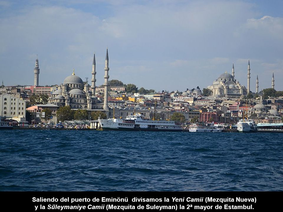 y la Süleymaniye Camii (Mezquita de Suleyman) la 2ª mayor de Estambul.