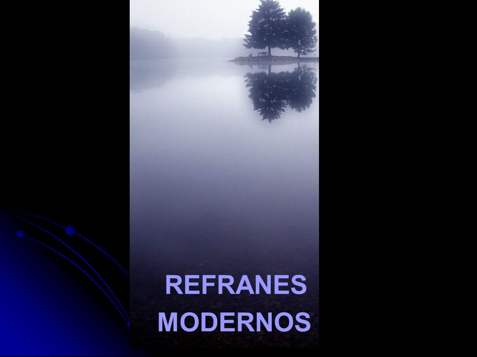 REFRANES MODERNOS