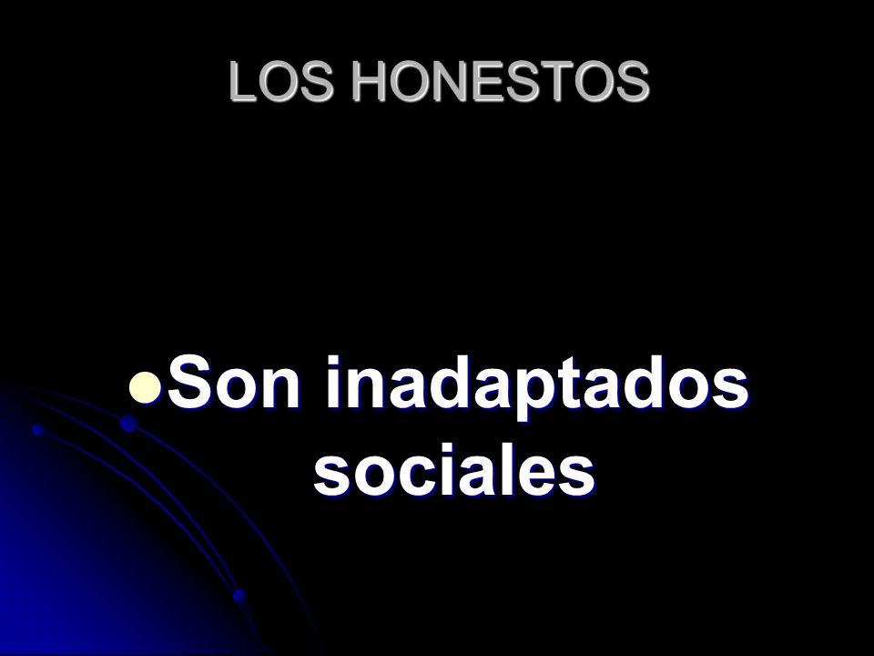 Son inadaptados sociales