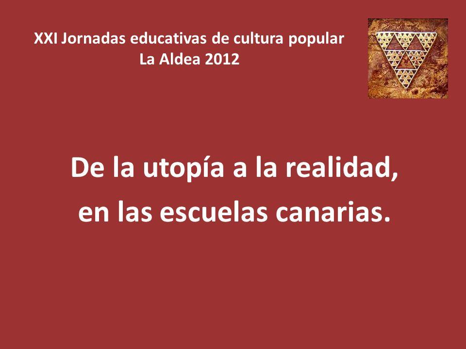 XXI Jornadas educativas de cultura popular La Aldea 2012