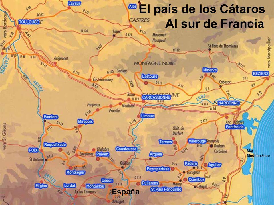 El país de los Cátaros . Al sur de Francia