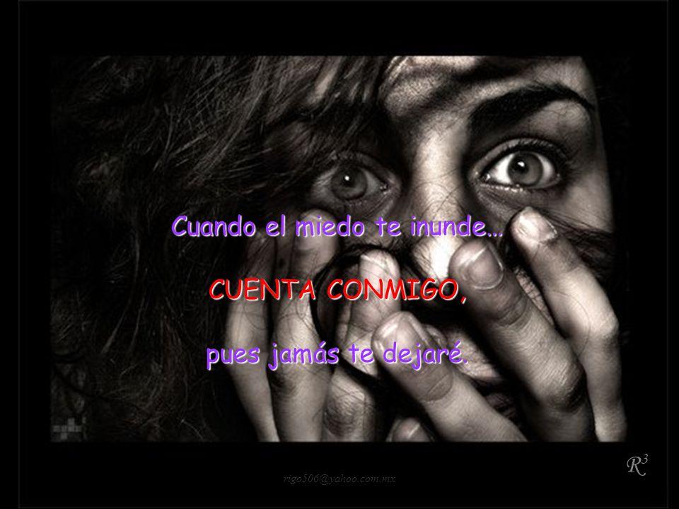 Cuando el miedo te inunde…