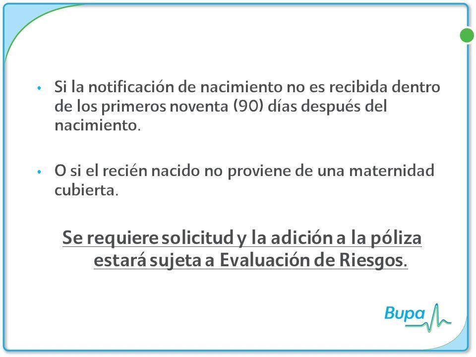 Si la notificación de nacimiento no es recibida dentro de los primeros noventa (90) días después del nacimiento.