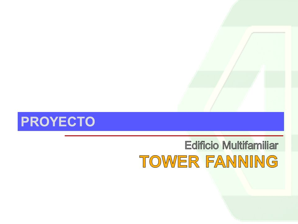 PROYECTO Edificio Multifamiliar TOWER FANNING