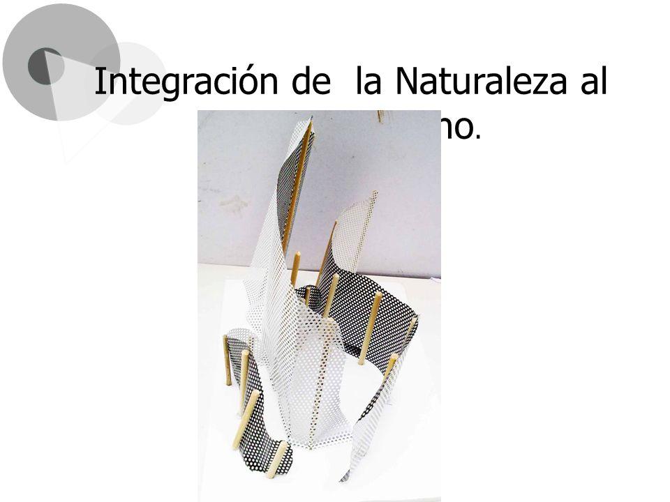 Integración de la Naturaleza al Espacio Urbano.