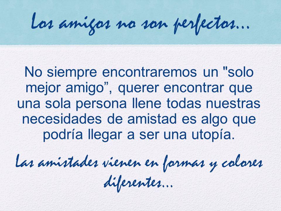 Los amigos no son perfectos…