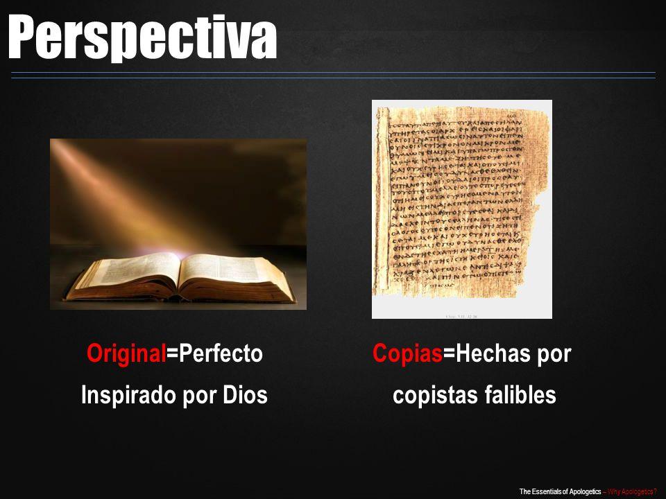 Perspectiva Original=Perfecto Inspirado por Dios Copias=Hechas por