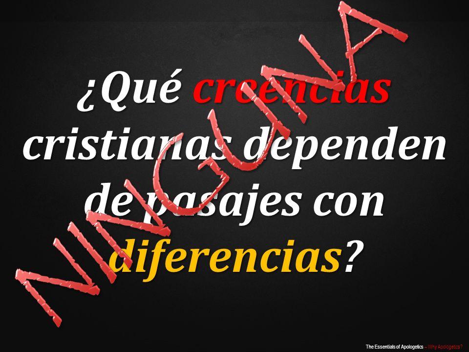 ¿Qué creencias cristianas dependen de pasajes con diferencias