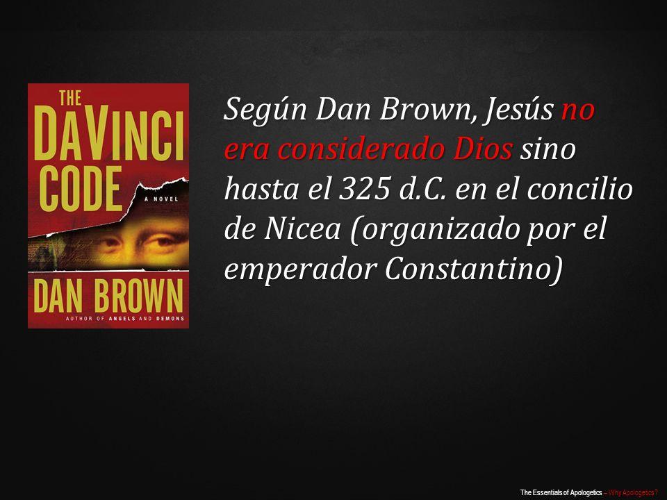 Según Dan Brown, Jesús no era considerado Dios sino hasta el 325 d. C