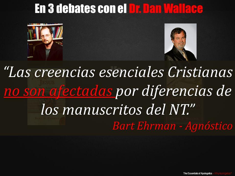 En 3 debates con el Dr. Dan Wallace